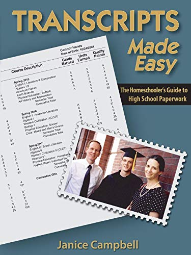 Transcripts Made Easy: The Homeschoolers Guide to High School Paperwork: Campbell, Janice