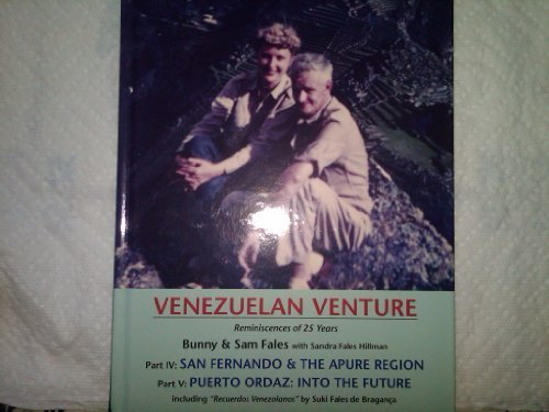 Venezuelan Venture Part IV: San Fernando & the Apure Region, Part V: Puerto Ordaz: Into the Futur...