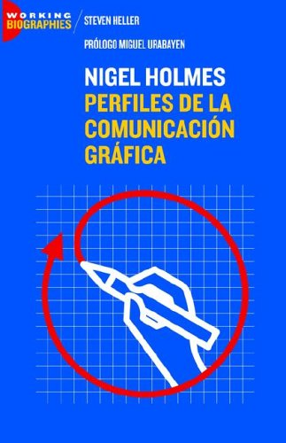 Nigel Holmes: Perfiles de la Comunicación Gráfica (Spanish Edition): Heller, Steven