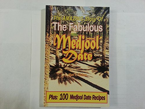 9780977473724: The Amazing Story Of The Fabulous Medjool Date