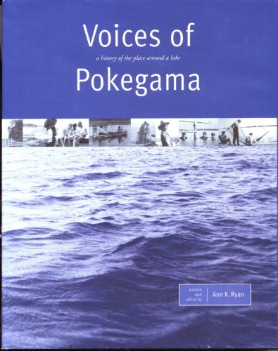 Voices of Pokegama: a History of the Place Around a Lake [Autographed]: Ryan, Ann K.