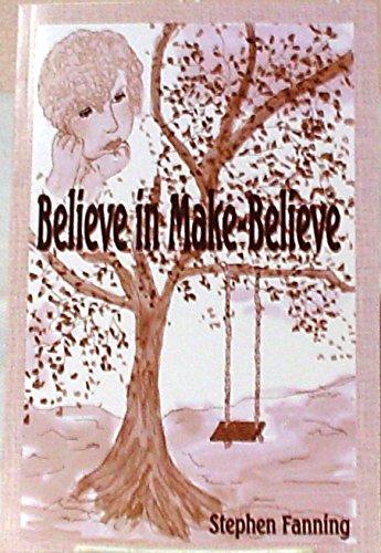 Believe in Make Believe: Stephen Fanning