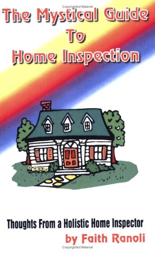 The Mystical Guide to Home Inspection: Faith Ranoli