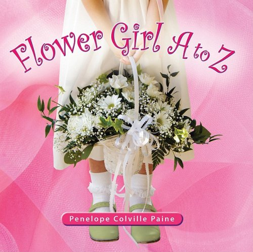 9780977476336: Flower Girl A to Z