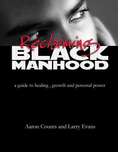 Reclaiming Black Manhood: a guide to healing,