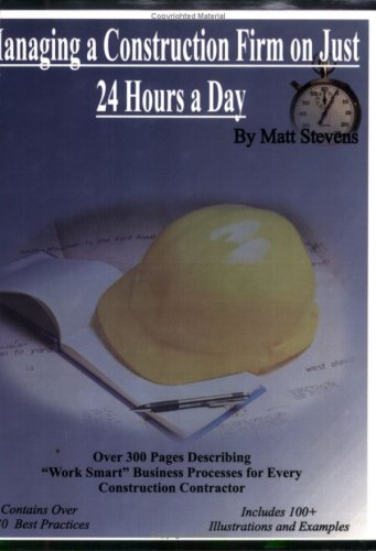 9780977478200: Managing a Construction Firm on Just 24 Hours A Day