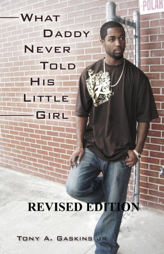 9780977478637: What Daddy Never Told His Little Girl