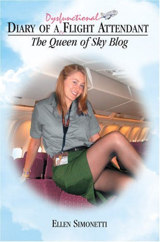 9780977483808: Diary of a Dysfunctioinal Flight Attendant: The Queen of Sky Blog