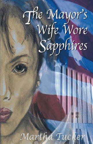 The Mayor's Wife Wore Sapphires: Martha Tucker
