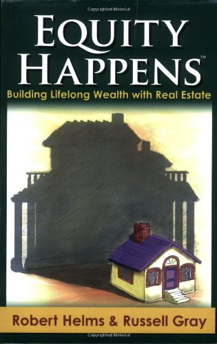 9780977488704: Equity Happens: Building Lifelong Wealth with Real Estate