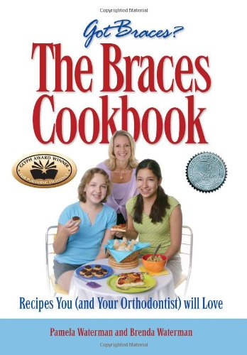 The Braces Cookbook: Waterman, Brenda, Waterman, Pamela