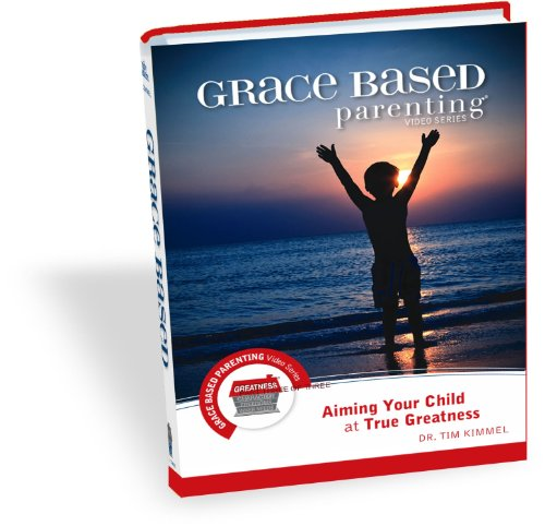9780977496754: Grace Based Parenting Video Series (Part 3): Aiming Your Child At True Greatness