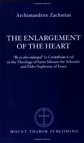 9780977498321: The Enlargement of the Heart: Be ye also enlarged (2 Corinthians 6:13) in the Theology of Saint Silouan the Athonite and Elder Sophrony of Essex