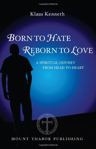 9780977498390: Born to Hate Reborn to Love: A Spiritual Odyssey from Head to Heart