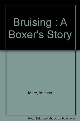 Bruising (Paperback): Mischa Merz