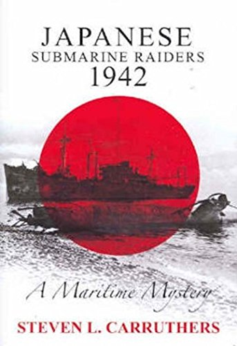 9780977506309: Japanese Submarine Raiders 1942 - A Maritime Mystery ( Australia under Siege - the Final Chapter)