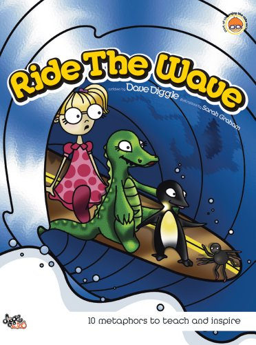 Ride the Wave: 10 Metaphors to Teach & Inspire: Dave Diggle