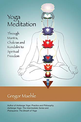 9780977512638: Yoga Meditation: Through Mantra, Chakras and Kundalini to Spiritual Freedom