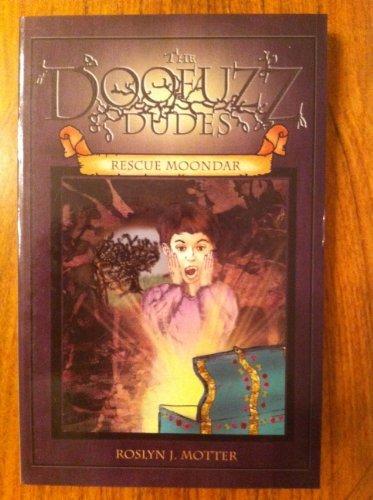 The Doofuzz Dudes Rescue Moondar (Book 1): Roslyn J. Motter