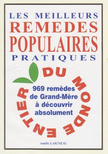 969 Remedes de Grand-Mere a Decouvrir Absolument les Meilleurs Remedes Populaires Pratiques du ...
