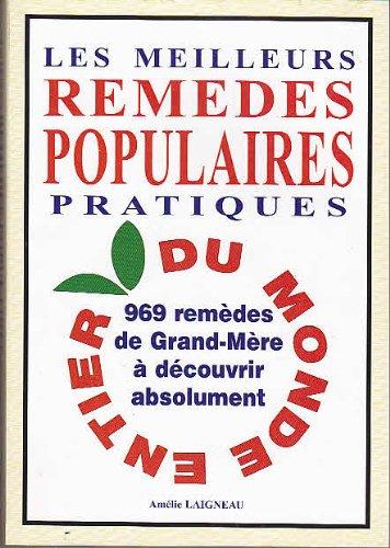 969 remèdes de grand-mère à découvrir absolument.: Laigneau Amélie
