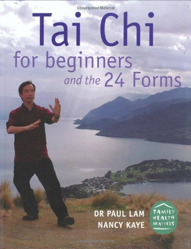 Tai Chi for Beginners and the 24 Forms: Dr. Paul Lam