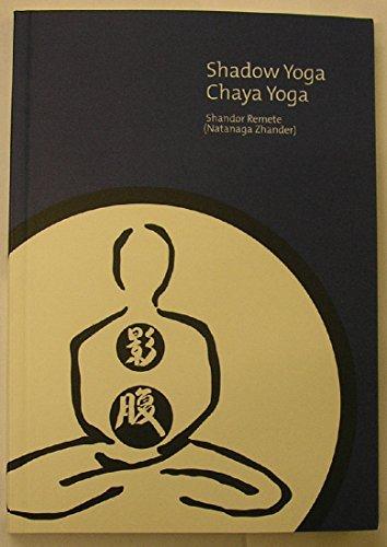 9780977539000: Shadow Yoga: Chaya Yoga