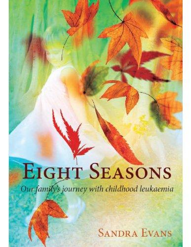 9780977540532: 'Eight Seasons' Our family's journey with childhood leukaemia