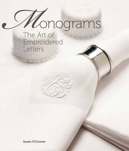9780977547609: Monograms: The Art of Embroidered Letters (Sewing): The Art of Embroidered Letters (Sewing)