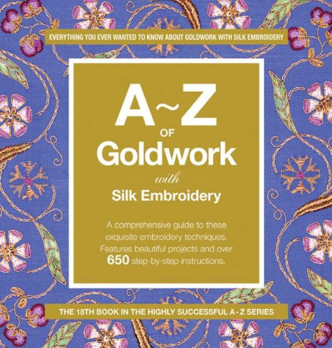 9780977547647: A-Z of Goldwork and Silk Embroidery