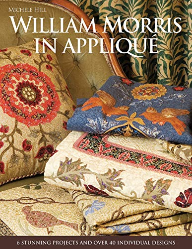 9780977547685: William Morris in Applique: 6 Stunning Projects and Over 40 Individual Designs