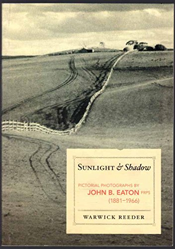 SUNLIGHT & SHADOW. Pictorial Photographs by John: EATON : REEDER,
