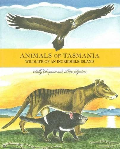 Animals of Tasmania. Wildlife of an Incredible Island: Bryant, Sally