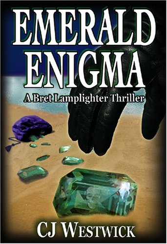 Emerald Enigma a Bret Lamplighter Thriller: Westwick. C. J.
