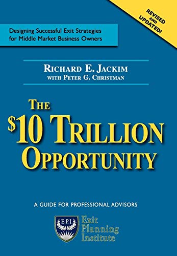The 10 Trillion Dollar Opportunity: Richard E. Jackim