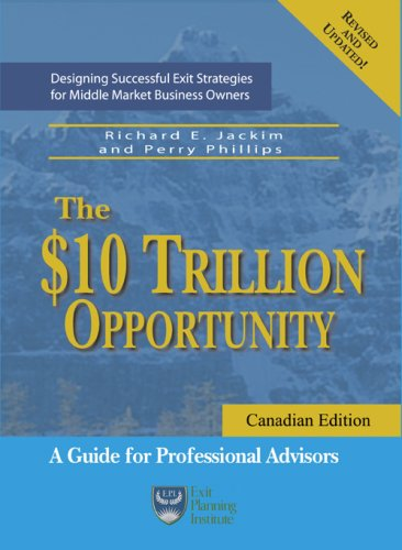 9780977602346: The $10 Trillion Opportunity: Designing Successful Exit Strategies for Middle Market Business Owners, Canadian Edition