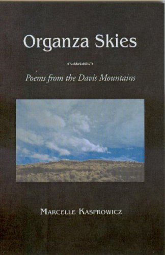 Organza Skies, Poems from the Davis Mountains