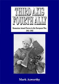 9780977615537: Third Axis, Fourth Ally: Romanian Armed Forces in the European War, 1941-45