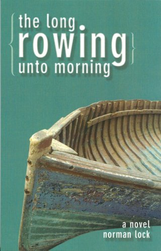 9780977616251: The Long Rowing Unto Morning
