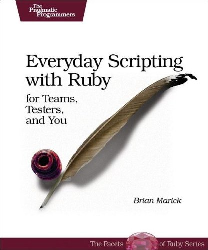 9780977616619: Everyday Scripting with Ruby: For Teams, Testers, and You