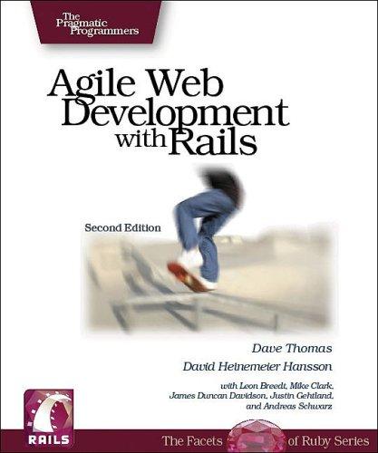 Agile Web Development with Rails, 2nd Edition: Dave Thomas, David