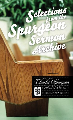 9780977616732: Selections from the Spurgeon Sermon Archive: 04 (Foundations of Faith)