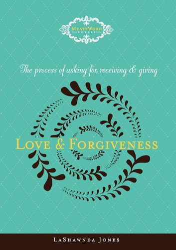 The Process of Asking for, Receiving and Giving Love & Forgiveness: LaShawnda Jones