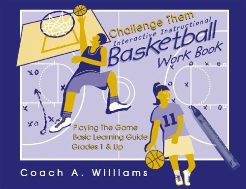 Challenge Them: Interactive Instructional Basketball Work Book (0977619702) by Williams, Al