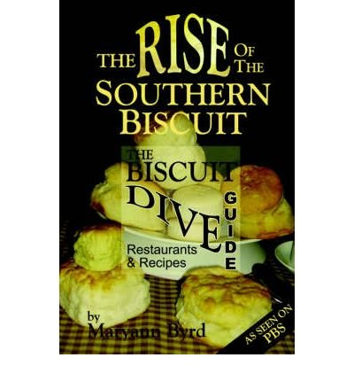 9780977620784: [(The Rise of the Southern Biscuit the Biscuit Dive Guide)] [Author: Maryann Byrd] published on (February, 2006)