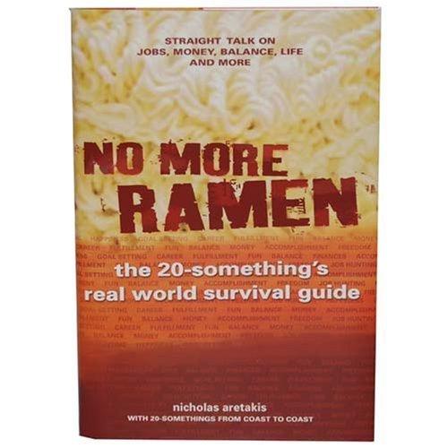 No More Ramen (The 20-Something's Real World Survival Guide) Nicolas Aretakis
