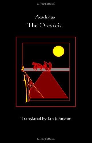 9780977626977: The Oresteia - Translated by Ian Johnston