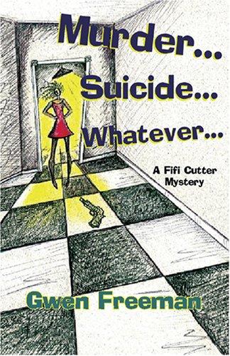 Murder. Suicide. Whatever.: Gwen Freeman