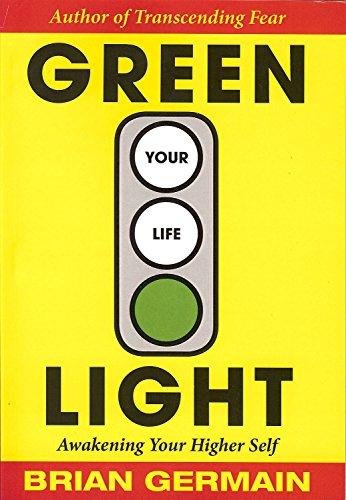 9780977627714: Green Light Your Life: Awakening Your Higher Self