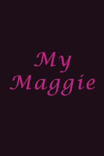 9780977628162: My Maggie